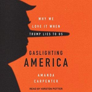 Gaslighting America Audiobook By Amanda Carpenter cover art