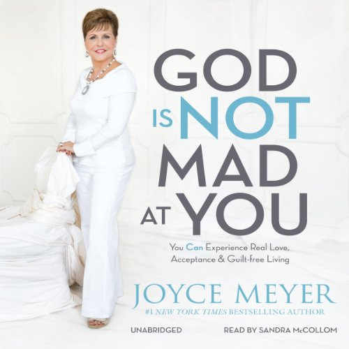 God Is Not Mad at You Audiobook By Joyce Meyer cover art