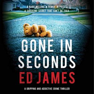Gone in Seconds Audiobook By Ed James cover art