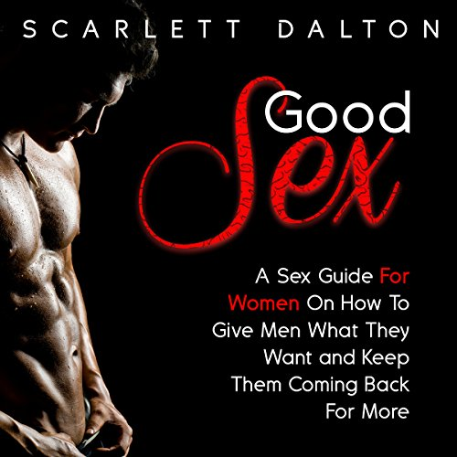 Good Sex Audiobook By Scarlett Dalton cover art
