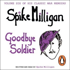 Goodbye Soldier Audiobook By Spike Milligan cover art