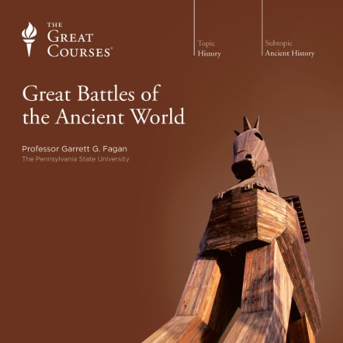 Great Battles of the Ancient World Audiobook By Garrett G. Fagan, The Great Courses cover art