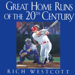 Great Home Runs of the 20th Century Audiobook By Rich Westcott cover art