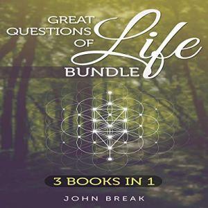 Great Questions of Life Bundle Audiobook By John Break cover art