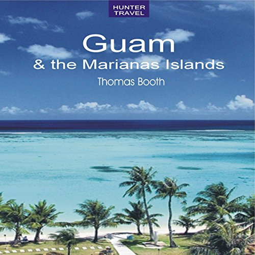 Guam & the Marianas Islands Audiobook By Thomas Booth cover art