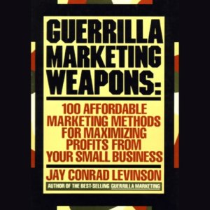 Guerilla Marketing Weapons Audiobook By Jay Conrad Levinson cover art