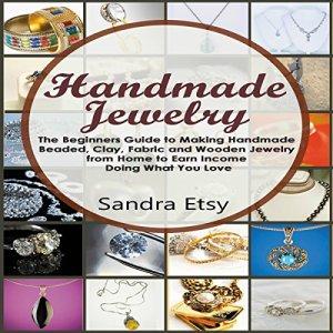 Handmade Jewelry Audiobook By Sandra Etsy cover art