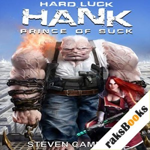 Hard Luck Hank: Prince of Suck Audiobook By Steven Campbell cover art