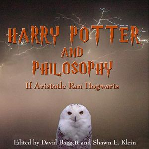 Harry Potter and Philosophy Audiobook By David Baggett, Shawn E. Klein, William Irwin cover art