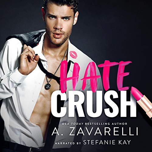 Hate Crush Audiobook By A. Zavarelli cover art