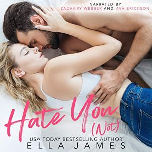 Hate You Not Audiobook By Ella James cover art