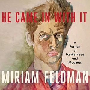 He Came in with It Audiobook By Miriam Feldman cover art