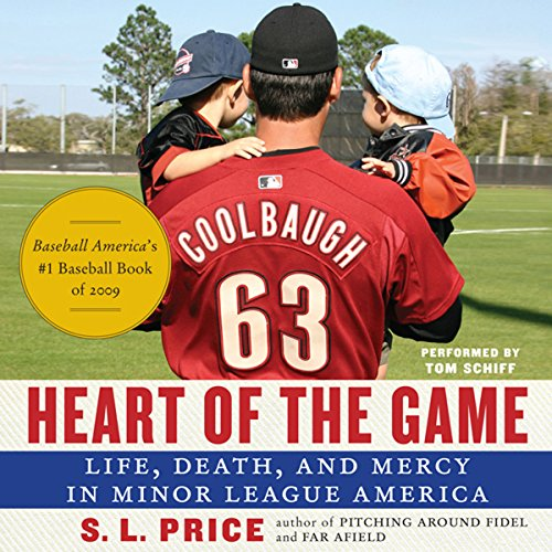 Heart of the Game: Life, Death, and Mercy in Minor League America Audiobook By S. I. Price cover art