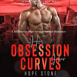 His Obsession Her Curves Audiobook By Hope Stone cover art