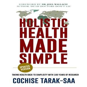 Holistic Health Made Simple Audiobook By Cochise Tarak-Saa cover art