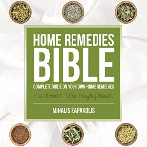 Home Remedies Bible Audiobook By Mihalis Kapakolis cover art