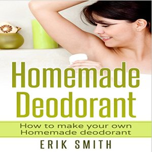 Homemade Deodorant Audiobook By Erik Smith cover art