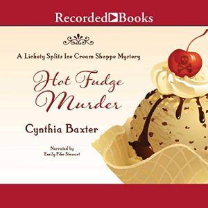 Hot Fudge Murder Audiobook By Cynthia Baxter cover art