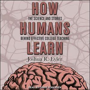 How Humans Learn Audiobook By Joshua R. Eyler cover art