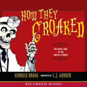 How They Croaked Audiobook By Georgia Bragg cover art