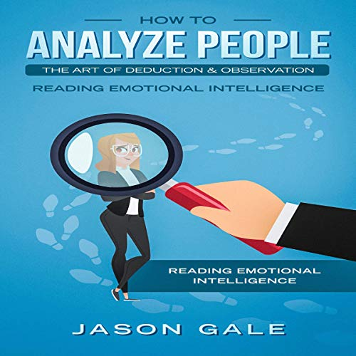 How to Analyze People: The Art of Deduction & Observation Audiobook By Jason Gale cover art
