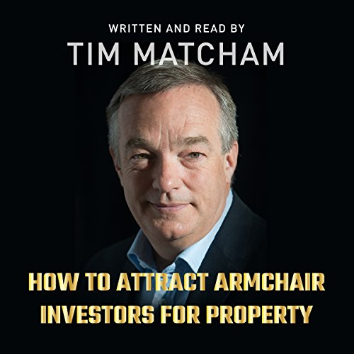 How to Attract Armchair Investors for Property Audiobook By Tim Matcham cover art