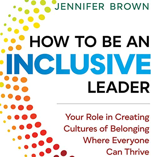 How to Be an Inclusive Leader Audiobook By Jennifer Brown cover art