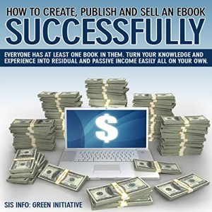 How to Create, Publish, Promote & Sell an eBook Successfully All for Free Audiobook By SIS Info cover art