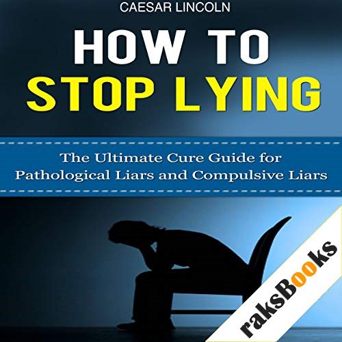 How to Stop Lying Audiobook By Caesar Lincoln cover art