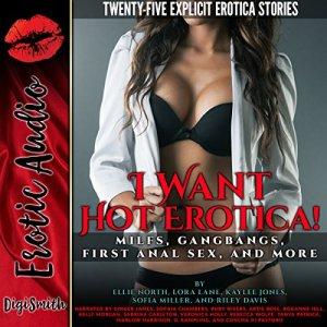 I Want Hot Erotica! Audiobook By Ellie North, Lora Lane, Kaylee Jones, Sofia Miller, Riley Davis cover art