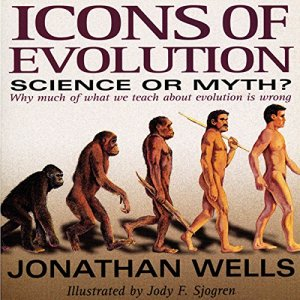 Icons of Evolution Audiobook By Jonathan Wells cover art