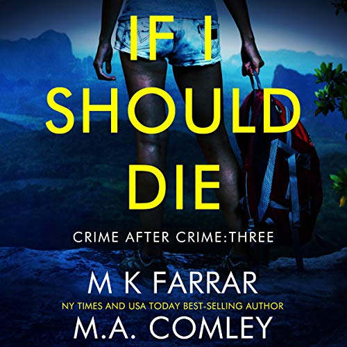 If I Should Die: A Psychological Thriller Audiobook By MK Farrar, MA Comley cover art