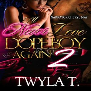 I'll Never Love a Dope Boy Again 2 Audiobook By Twyla T. cover art