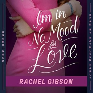 I'm in No Mood for Love Audiobook By Rachel Gibson cover art