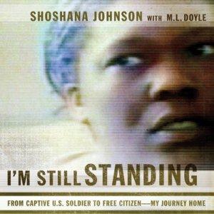 I'm Still Standing Audiobook By Shoshana Johnson, M. L. Doyle cover art