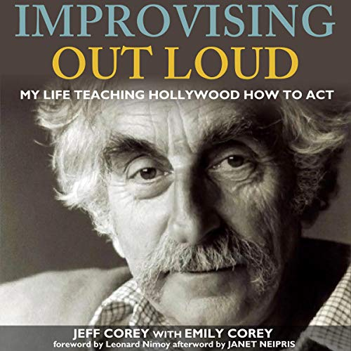 Improvising Out Loud Audiobook By Jeff Corey, Emily Corey cover art