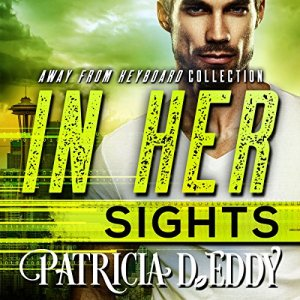 In Her Sights Audiobook By Patricia D. Eddy cover art