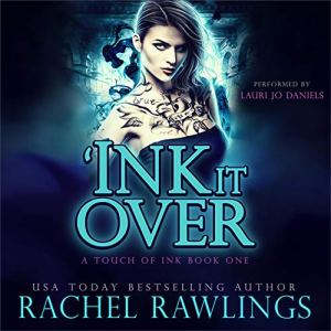 'Ink It Over Audiobook By Rachel Rawlings cover art