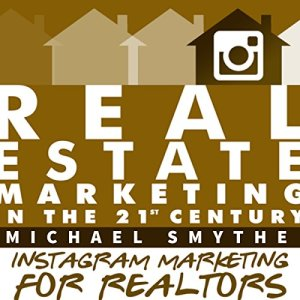 Instagram Marketing for Realtors Audiobook By Michael Smythe cover art