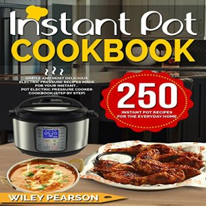 Instant Pot Cookbook Audiobook By Wiley Pearson cover art