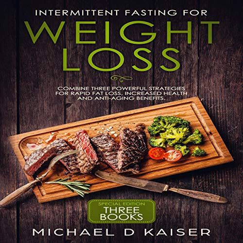 Intermittent Fasting for Weight Loss Audiobook By Michael D. Kaiser cover art