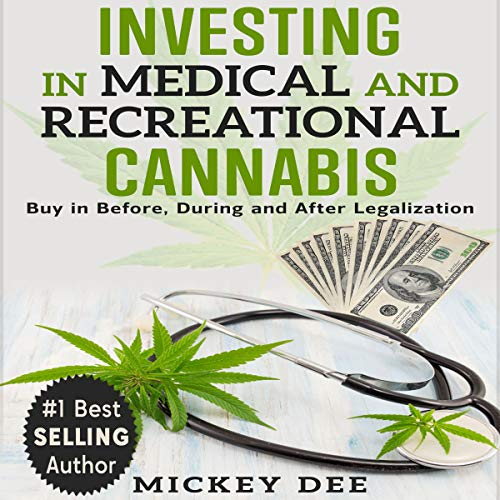 Investing in Medical and Recreational Cannabis Audiobook By Mickey Dee cover art