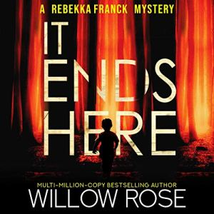 It Ends Here Audiobook By Willow Rose cover art