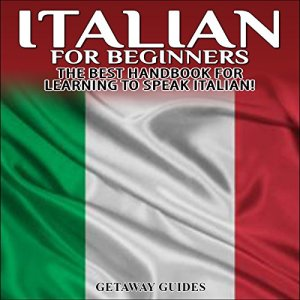 Italian for Beginners, 2nd Edition Audiobook By Getaway Guides cover art