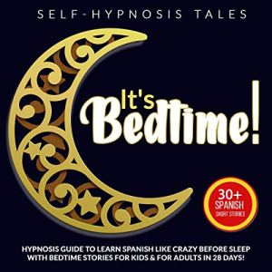 It's Bedtime! Audiobook By Self Hypnosis Tales cover art