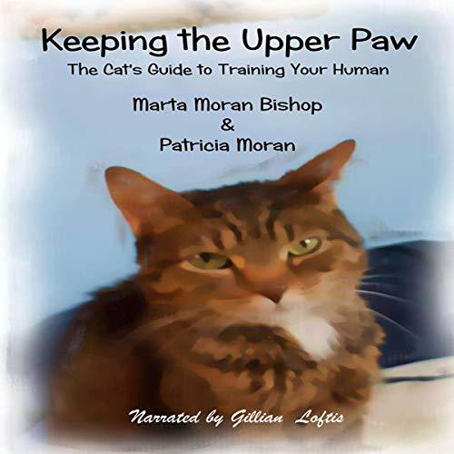 Keeping the Upper Paw Audiobook By Marta Moran Bishop, Patricia Moran cover art