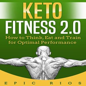 Keto Fitness 2.0 Audiobook By Epic Rios cover art