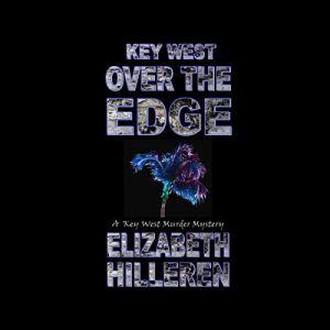 Key West over the Edge Audiobook By Elizabeth Hilleren cover art