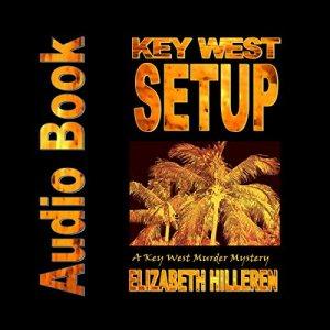 Key West Setup Audiobook By Elizabeth Hilleren cover art