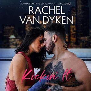 Kickin' It Audiobook By Rachel Van Dyken cover art